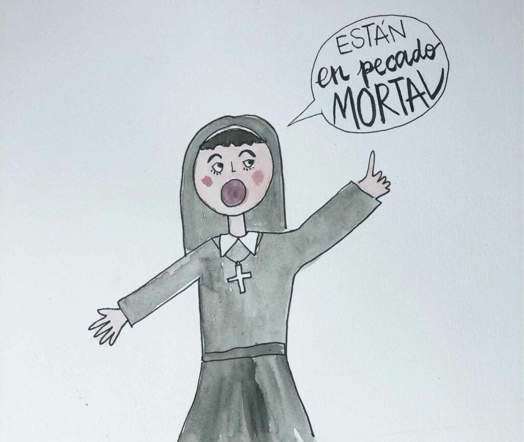 Dibujo de una monja diciendo: Estan en pecado mortal. Historia de las monjas de mi colegio